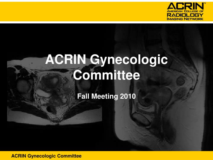 ACRIN Gynecologic Committee