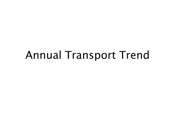 annual transport trend