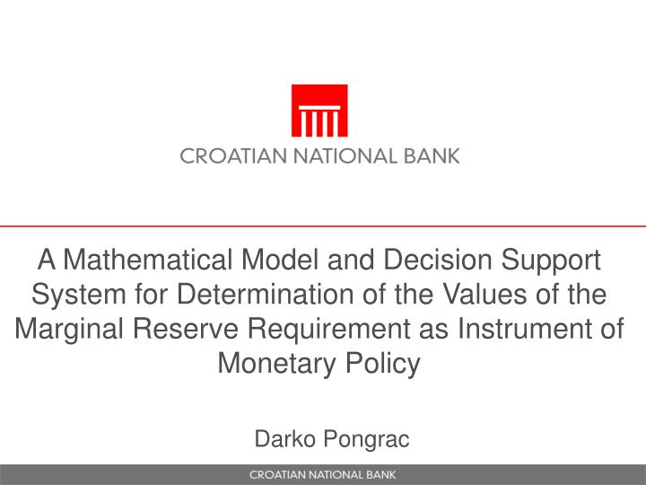 A Mathematical Model and Decision Support System for Determination of the Values of the Marginal Reserve Requirement as Instrument of Monetary Policy