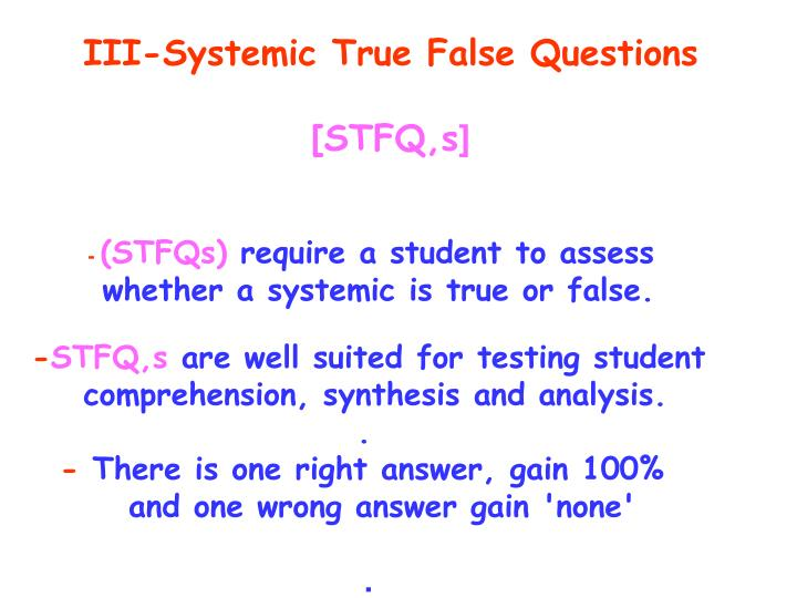 III-Systemic True False Questions
