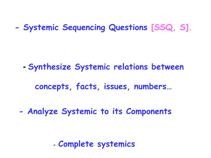 - Systemic Sequencing Questions