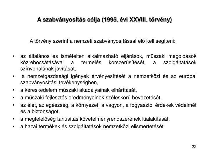 A szabványosítás célja (1995. évi XXVIII. törvény)