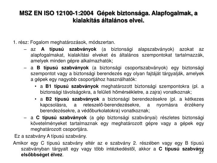 MSZ EN ISO 12100-1:2004  Gépek biztonsága. Alapfogalmak, a kialakítás általános elvei.