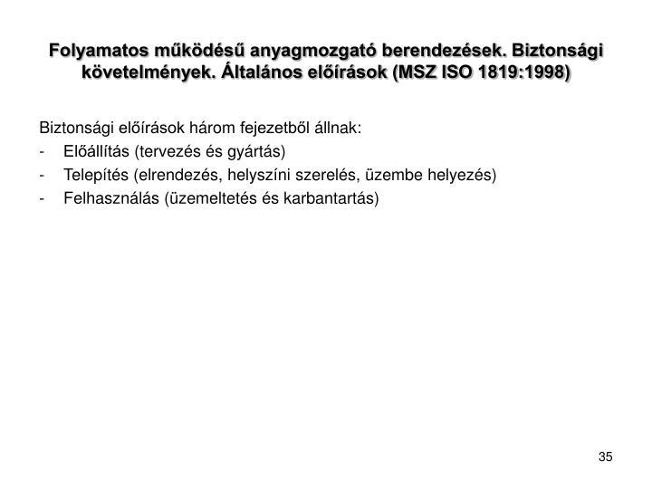 Folyamatos működésű anyagmozgató berendezések. Biztonsági követelmények. Általános előírások (MSZ ISO 1819:1998)