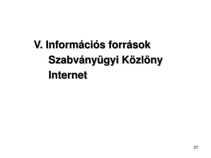 V. Információs források