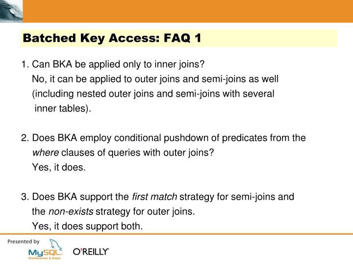 Batched Key Access: FAQ 1