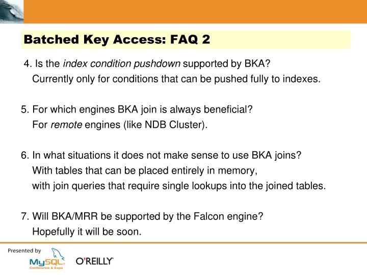 Batched Key Access: FAQ 2
