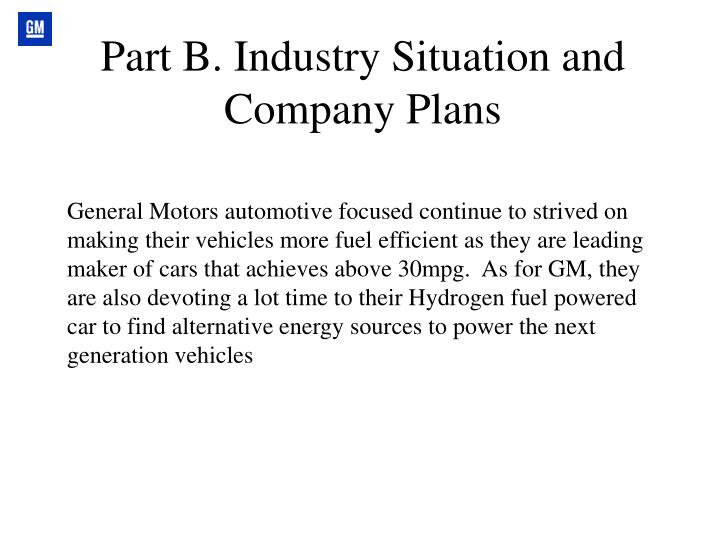 Part B. Industry Situation and Company Plans