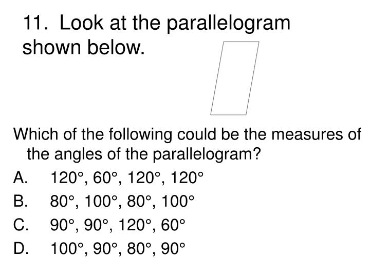 11.	Look at the parallelogram shown below.