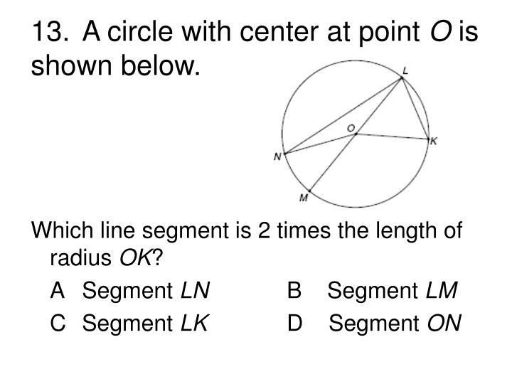 13.	A circle with center at point