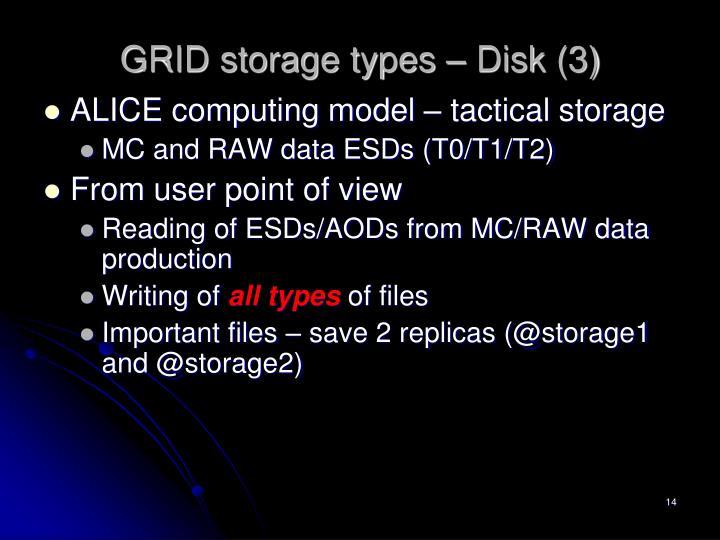 GRID storage types – Disk (3)