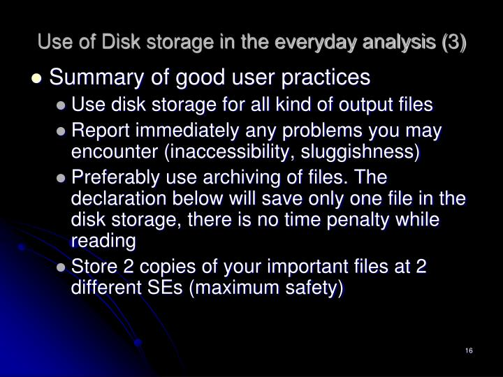 Use of Disk storage in the everyday analysis (3)