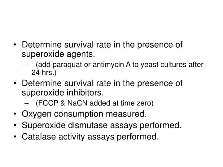 Determine survival rate in the presence of superoxide agents.