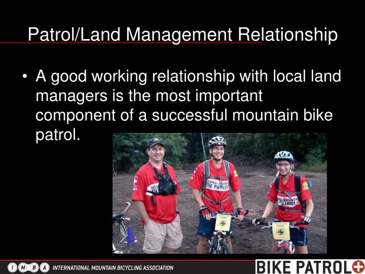 Patrol/Land Management Relationship