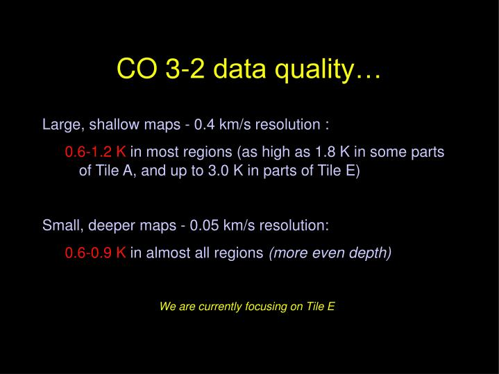 CO 3-2 data quality…
