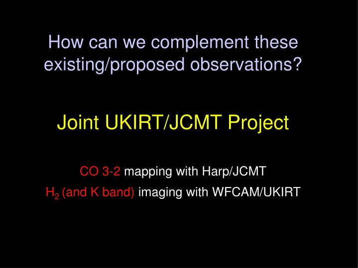 How can we complement these existing/proposed observations?