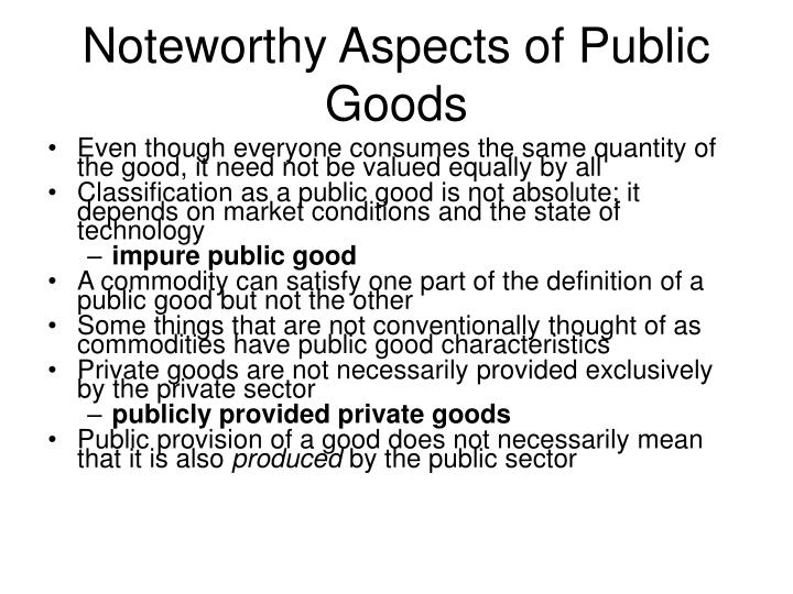 Noteworthy Aspects of Public Goods