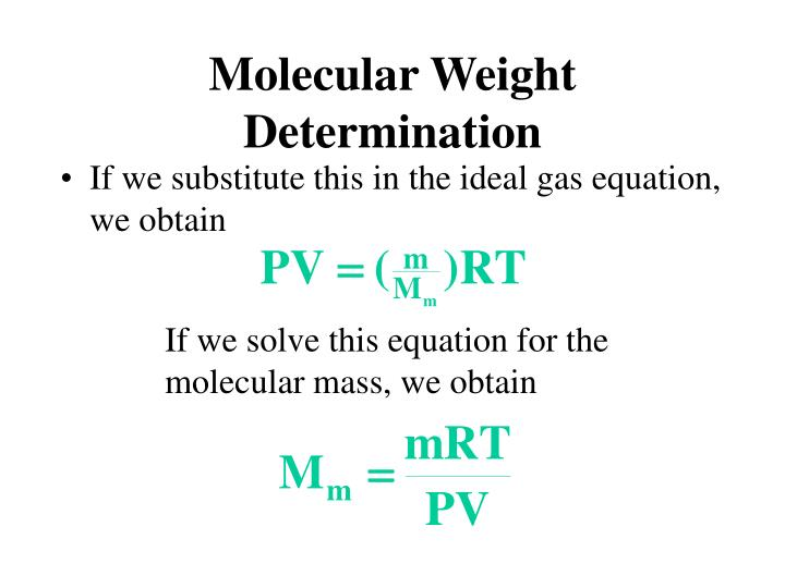 If we solve this equation for the molecular mass, we obtain