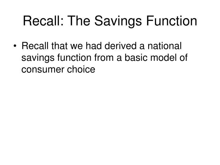 Recall: The Savings Function