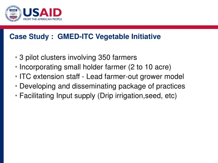Case Study :  GMED-ITC Vegetable Initiative