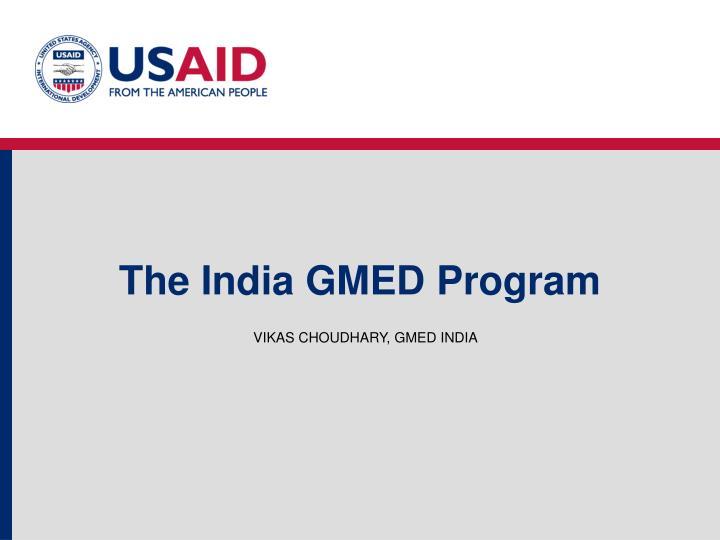 The India GMED Program