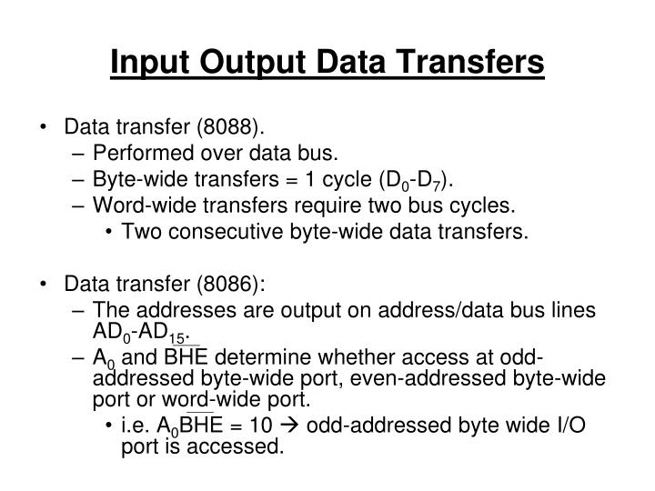 Input Output Data Transfers