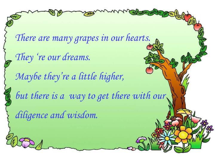 There are many grapes in our hearts.