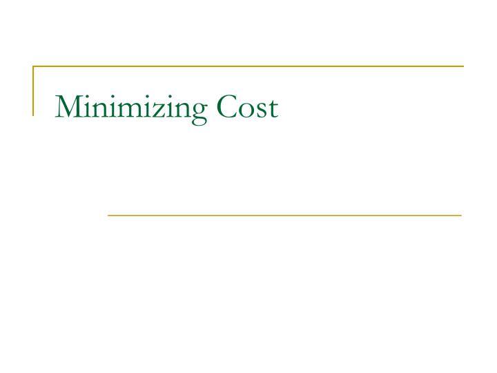 minimizing cost
