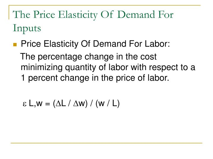 The Price Elasticity Of Demand For Inputs