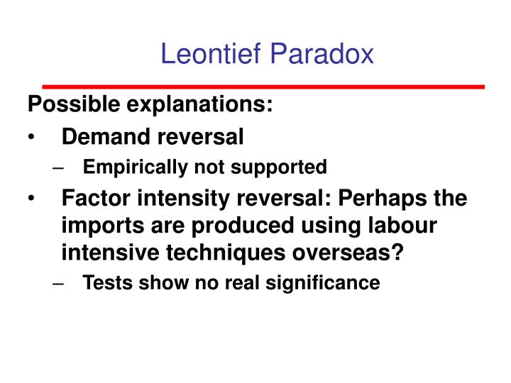 the leontief paradox There exist two possible methods for the investigation, the inductive inference and deductive inference the inductive inference collects empirical observations and infers the general conclusion from them although it is very useful for the practical purposes, the inductive inference cannot arrive.