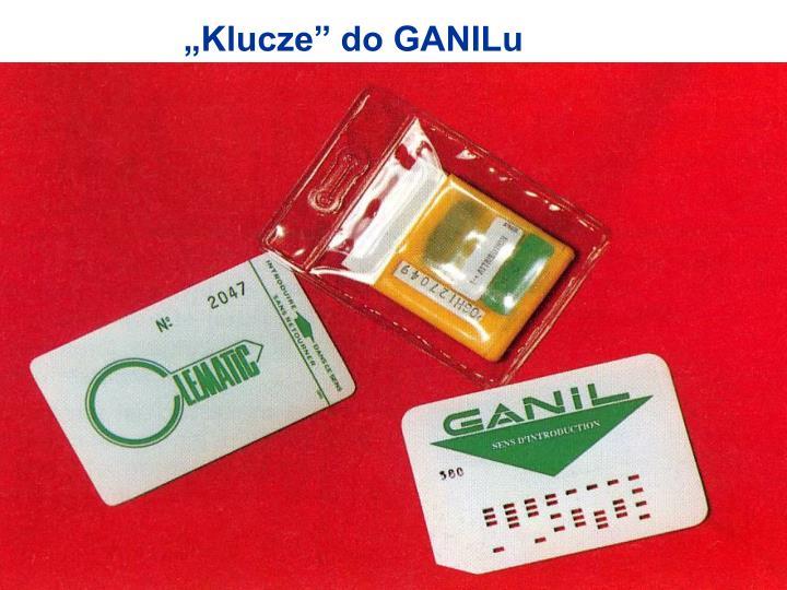 """Klucze"" do GANILu"