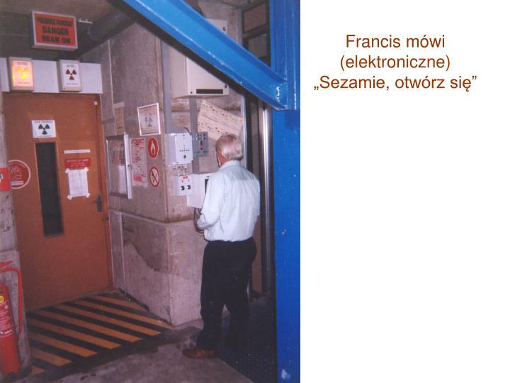 Francis mówi