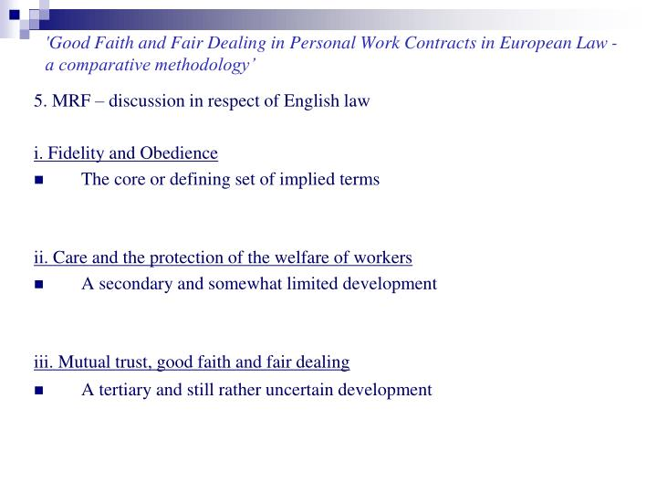 'Good Faith and Fair Dealing in Personal Work Contracts in European Law - a comparative methodology'