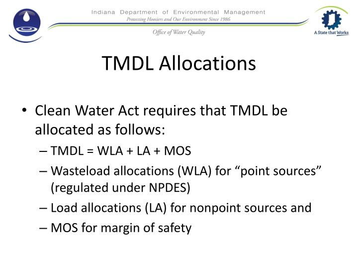 Clean Water Act requires that TMDL be allocated as follows: