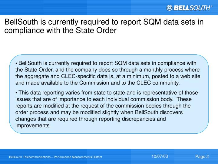 BellSouth is currently required to report SQM data sets in compliance with the State Order