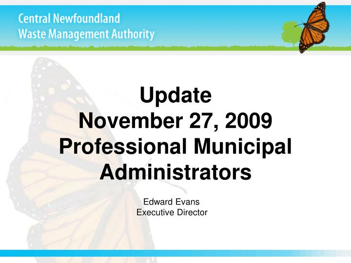 Update november 27 2009 professional municipal administrators