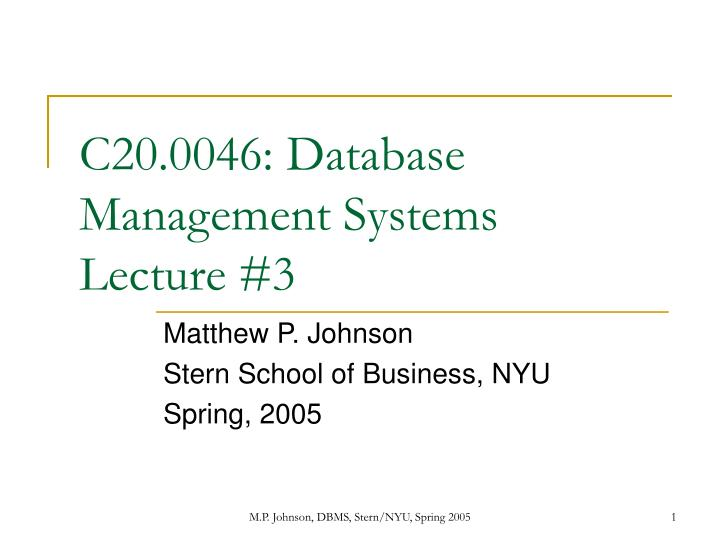 C20 0046 database management systems lecture 3