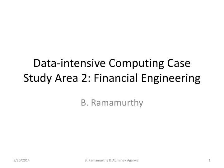 data intensive computing case study area 2 financial engineering