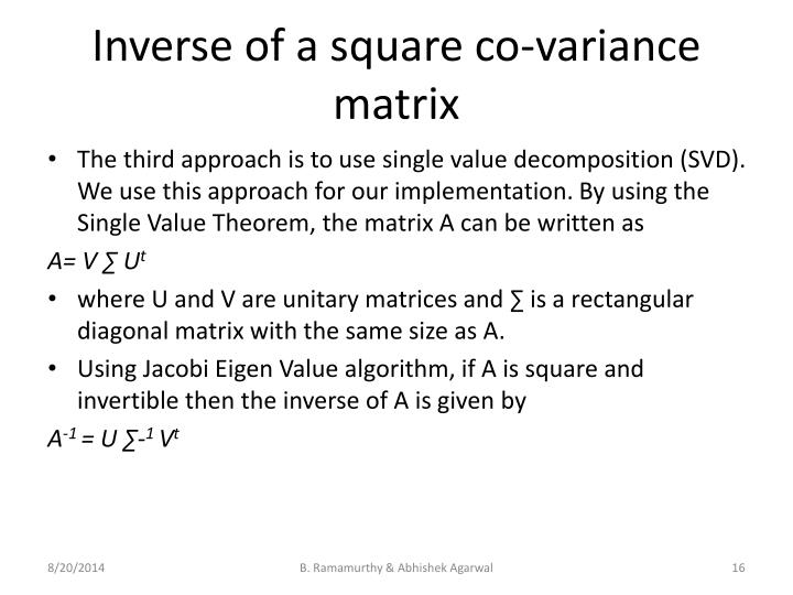 Inverse of a square co-variance matrix