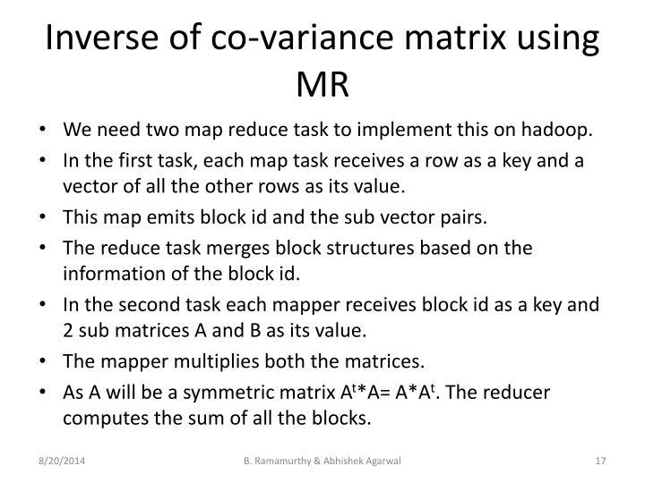 Inverse of co-variance matrix using MR