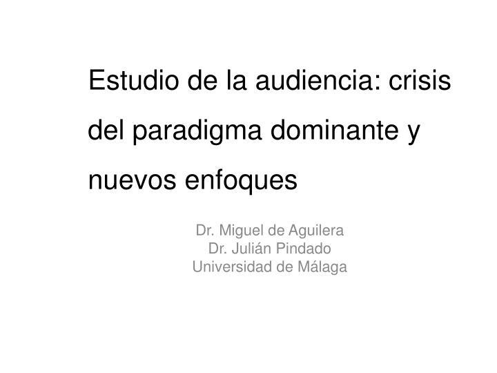 Estudio de la audiencia: crisis del paradigma dominante y nuevos enfoques