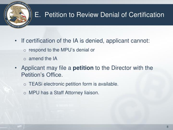 E.  Petition to Review Denial of Certification
