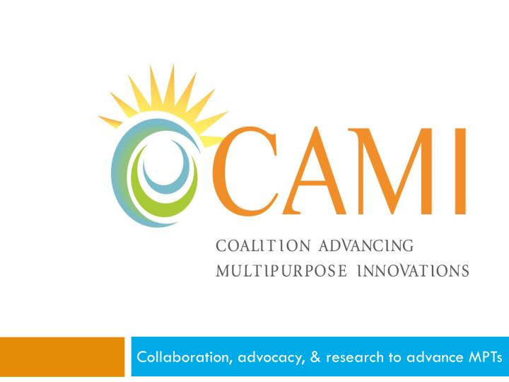 Collaboration, advocacy, & research to advance MPTs