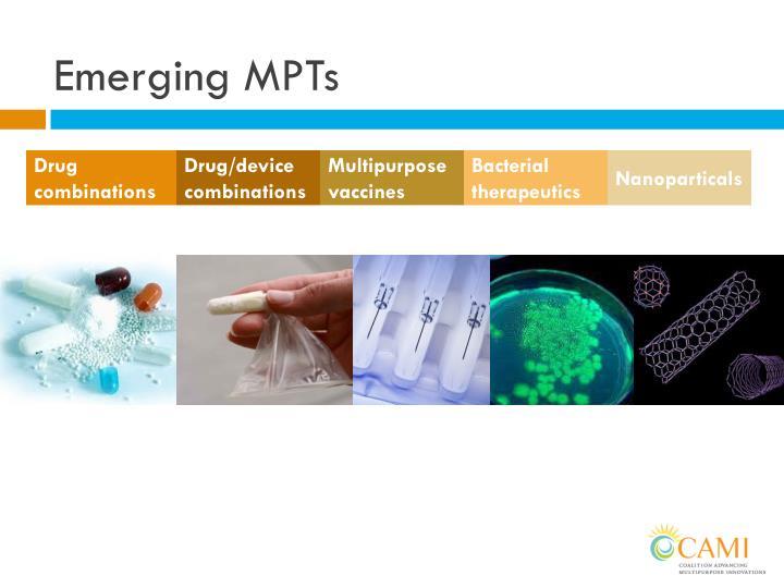 Emerging MPTs