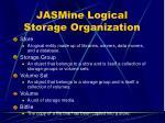 jasmine logical storage organization