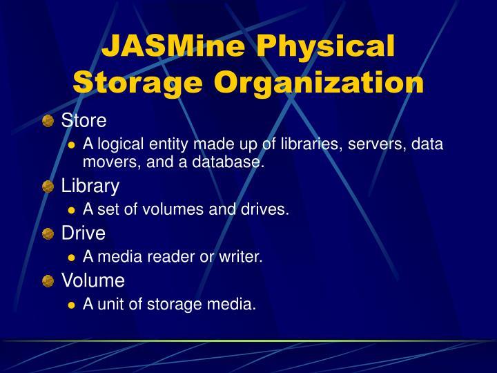 JASMine Physical Storage Organization