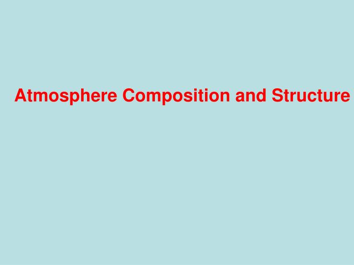 Atmosphere Composition and Structure