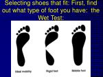 selecting shoes that fit first find out what type of foot you have the wet test