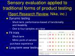 sensory evaluation applied to traditional forms of product testing sport research review nike inc