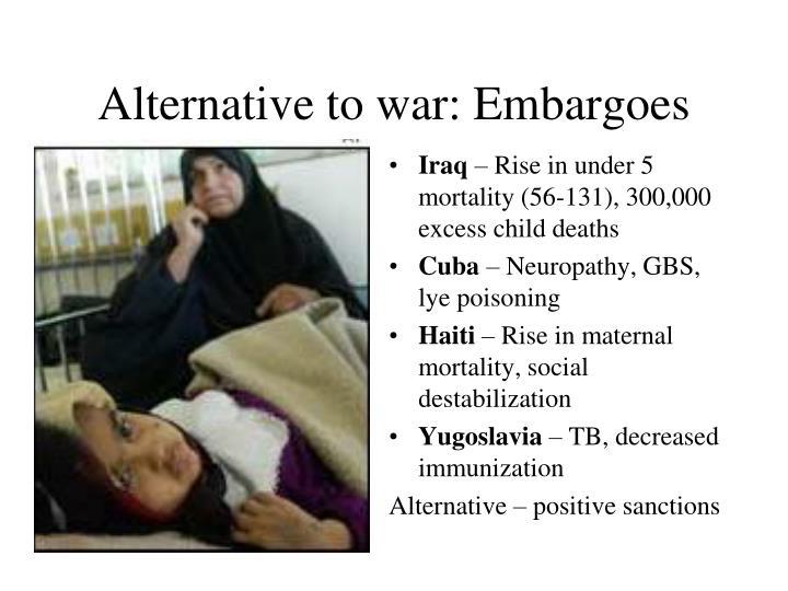 Alternative to war: Embargoes